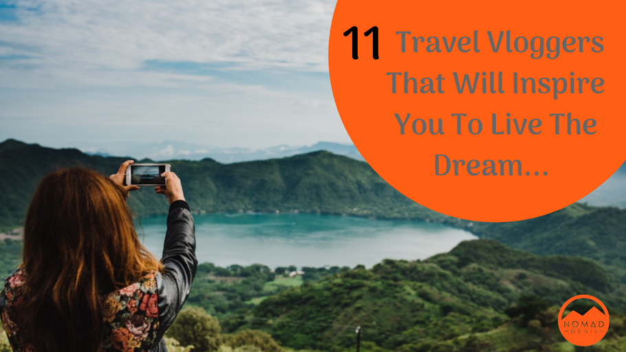 11 Travel Vloggers That Will Inspire You To Live The Dream