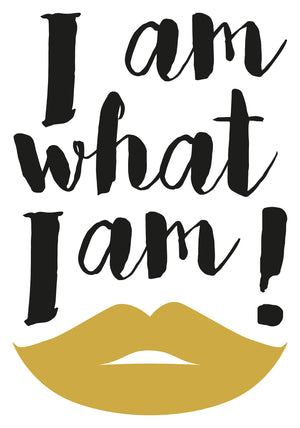 What I Am Wall Quote-With a pair of gold lips and the quote, I am what I am! this fierce wall quote has a confident attitude.  the quote is written in black.