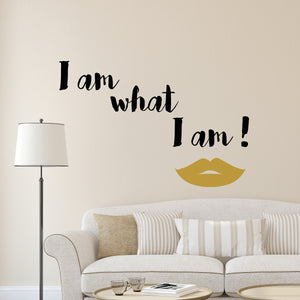 What I Am Wall Quote (SKU CR-62313) Be loud, be proud and put this on your wall! With a pair of gold lips and the quote, I am what I am! this fierce wall quote has a confident attitude.