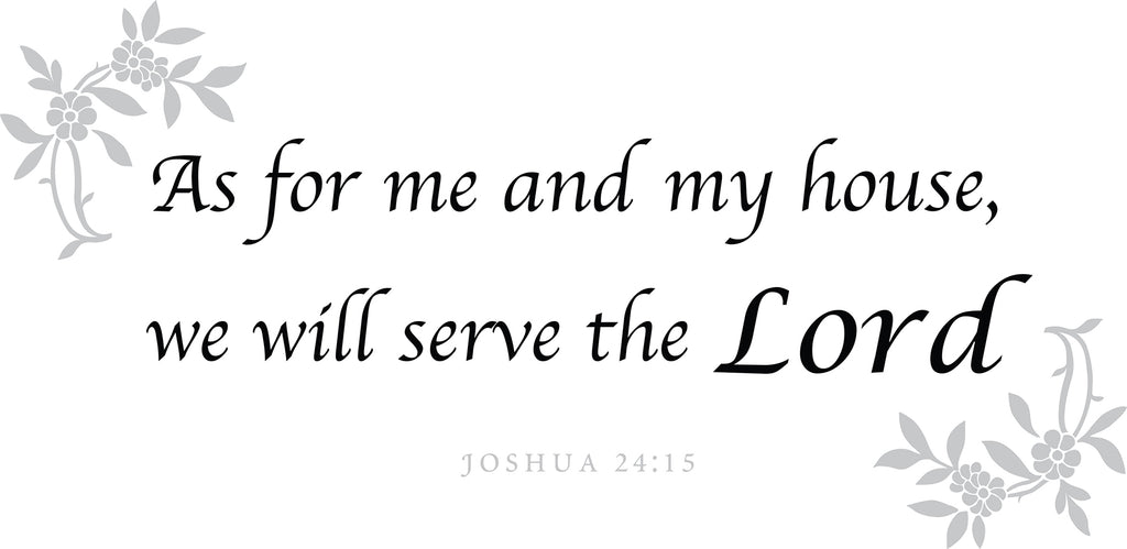 My House Wall Quote-grey floral and black inspirational wall quote. As for me and my house, we will serve the Lord, is an uplifting and encouraging line from Joshua 24:15.