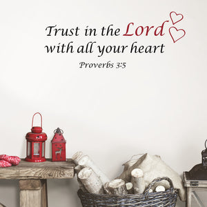 Trust Wall Quote-With red hearts and a black script, this wall decal reads a line from Proverbs 3:5, Trust in the Lord with all your heart. shown on wall