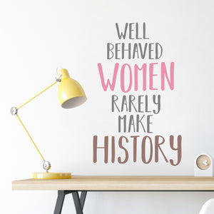 Women Make History Wall Quote in Room (SKU DWPQ3075) This inspirational wall decal embodies and celebrates the spirit of all the people who fought so hard for American women's right to vote.