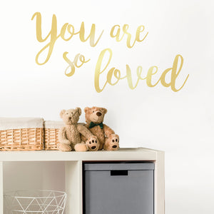 You Are So Loved Wall Quote-the quote, you are so love is done in gold metallic script.