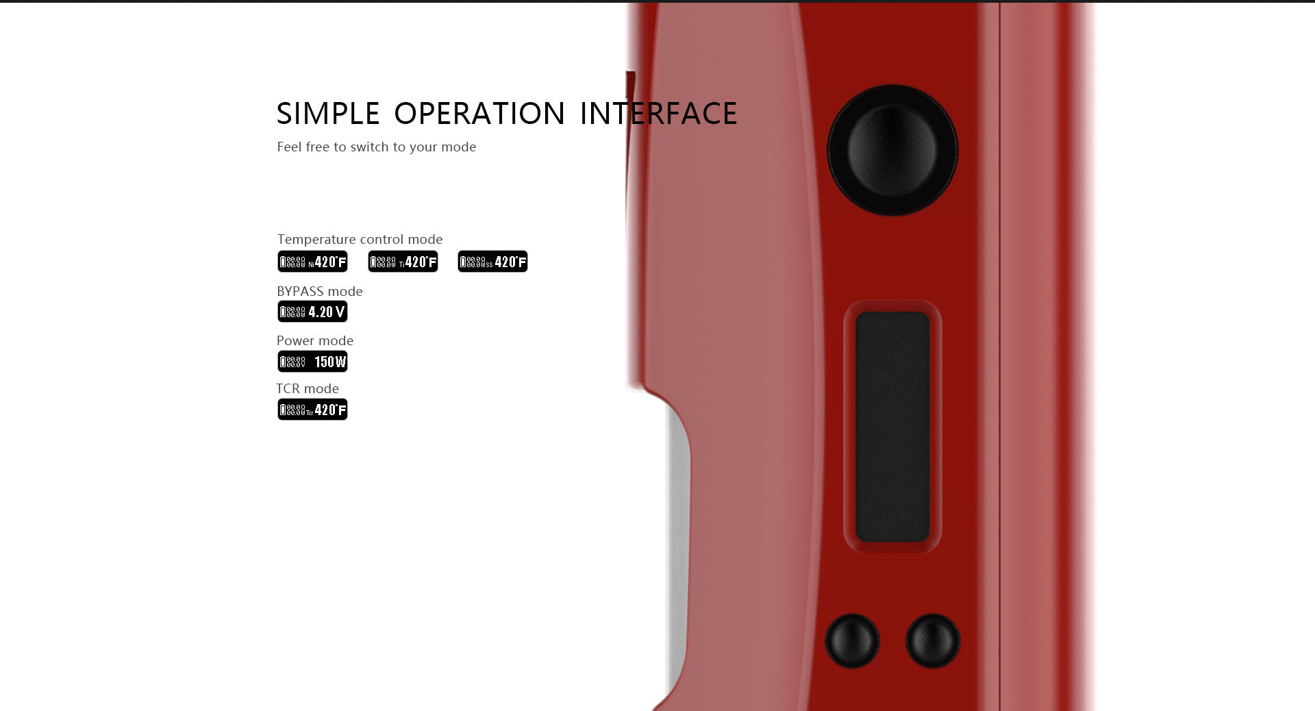 Simple operation interface  Feel free to switch to your mode
