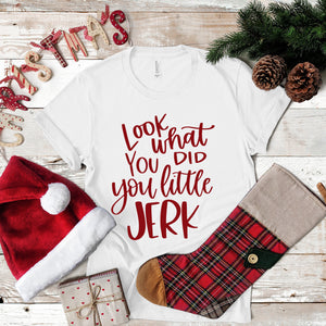Look What You Did You Little Jerk T-Shirt | Festive Christmas Shirt | Home Alone Shirt