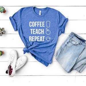 Coffee Teach Repeat T-Shirt | Teacher Homeschooler T-Shirt