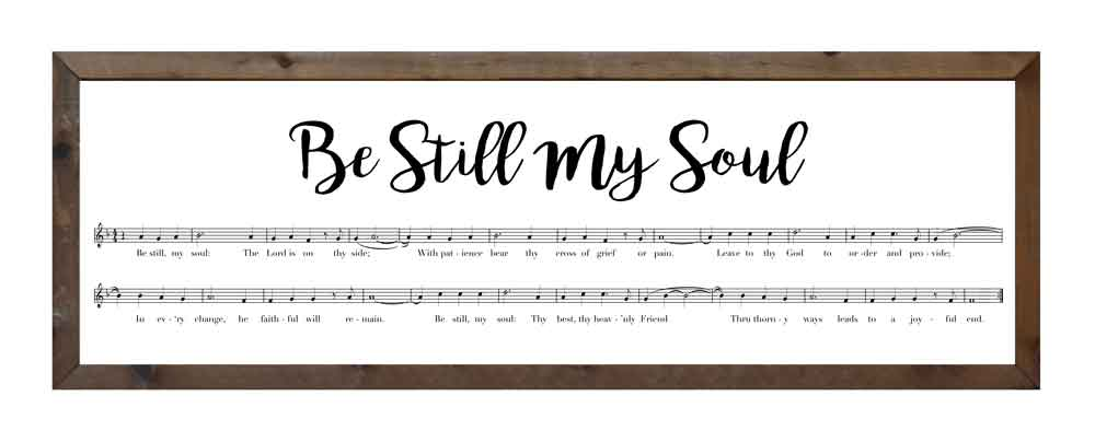 Music Be Still My Soul Woodsbarncom