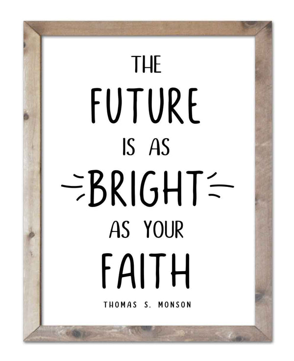 Future is as Bright as Your Faith - Monson