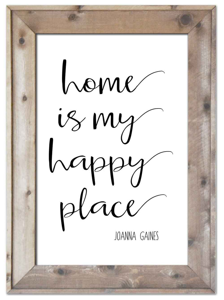 Home is My Happy Place – Woodsbarn.com
