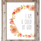 I Am A Child of God With Flowers