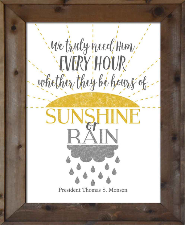 We Truly Need Him - Sunshine or Rain