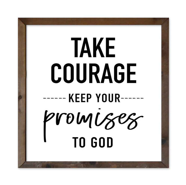 Take Courage - Keep Promises