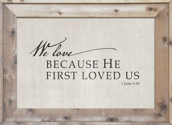 Because He Loved Us