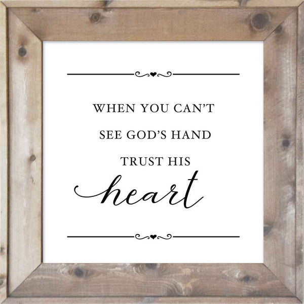 When You Can't See God's Hand, Trust His Heart