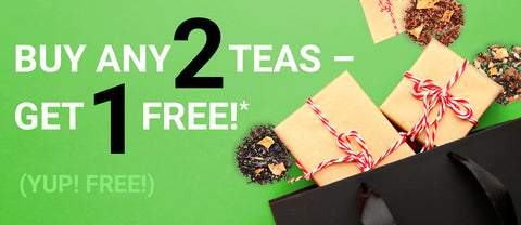 Black Friday Cyber Monday Special - Buy 2 teas and Get 1 free