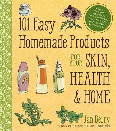 101 Easy Homemade Products for Your Skin