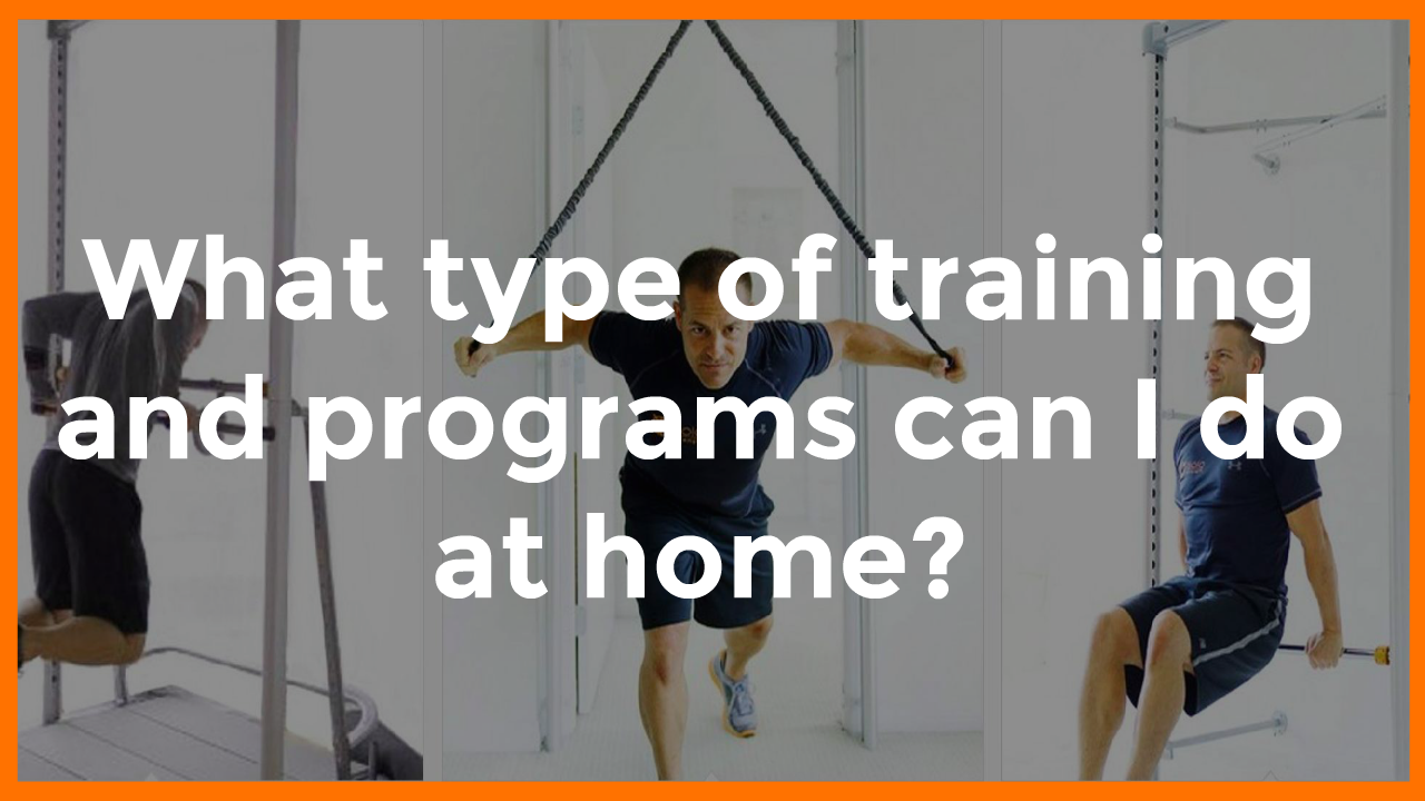 What type of training and programs can I do at home?