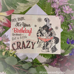 Birthday Card - Let's Get Crazy!