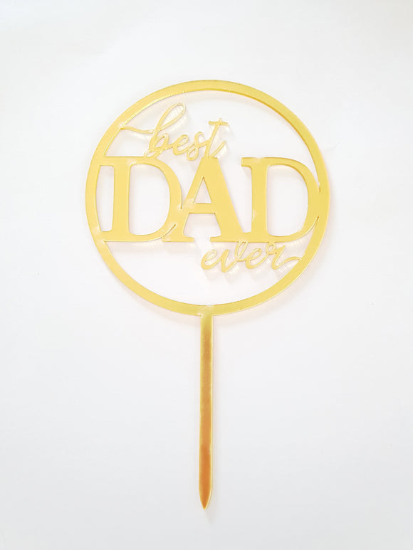 Round 'Best Dad Ever' | Acrylic Cake Topper | Fathers Day
