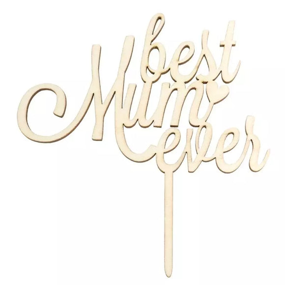 Best Mum Ever | Mother's Day Acrylic Cake Topper