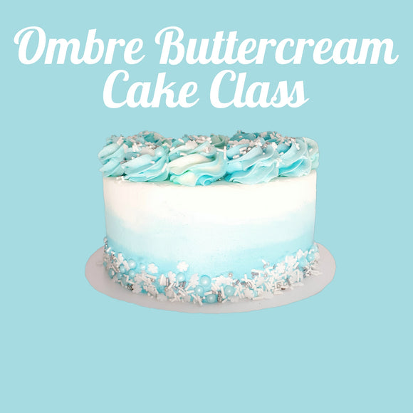 Ombre Buttercream Cake Class | 22nd March 2020