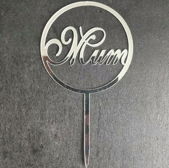 'Mum' Circular Topper | Mother's Day Acrylic Cake Topper