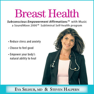 BREAST HEALTH Eva Selhub, MD Subliminal Affirmations