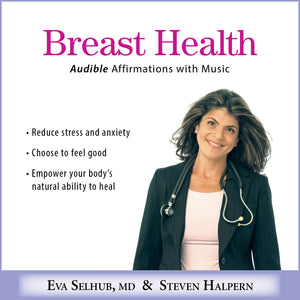 BREAST HEALTH Eva Selhub, MD