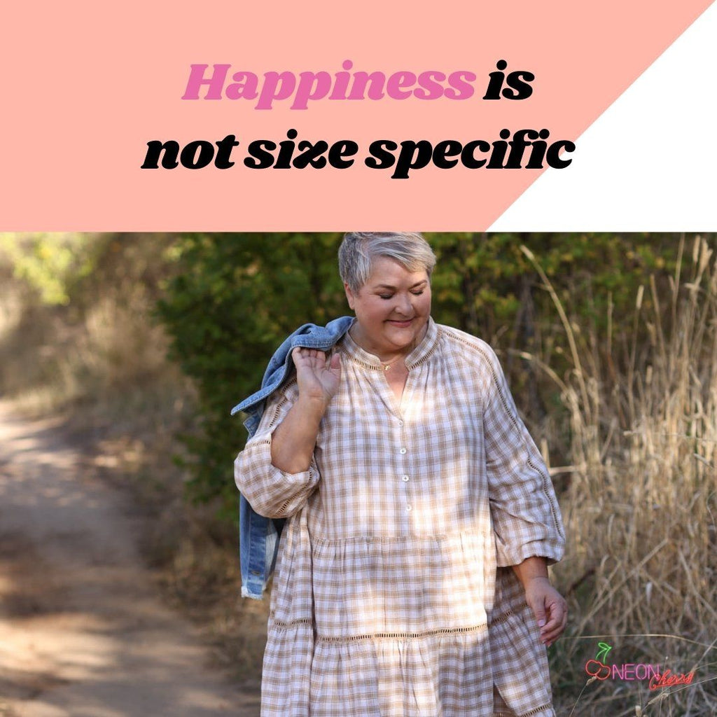 HAPPINESS IS NOT SIZE SPECIFIC