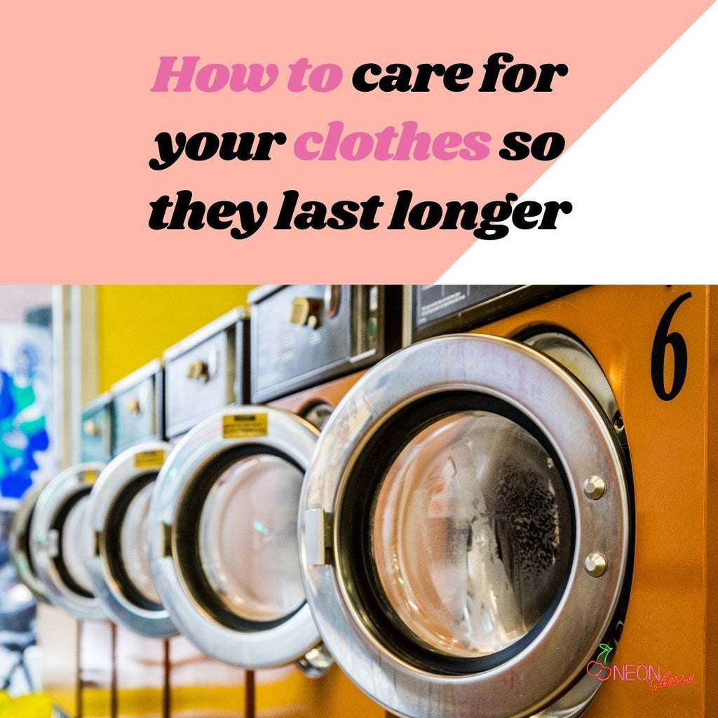 HOW TO CARE FOR YOUR CLOTHES SO THEY LAST LONGER