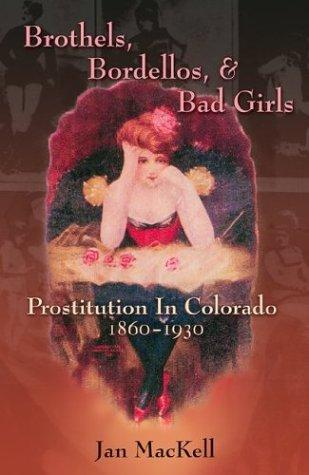 Brothels, Bordellos and Bad Girls-Prostitution in Colorado 1860-1930 - Blanche's Place