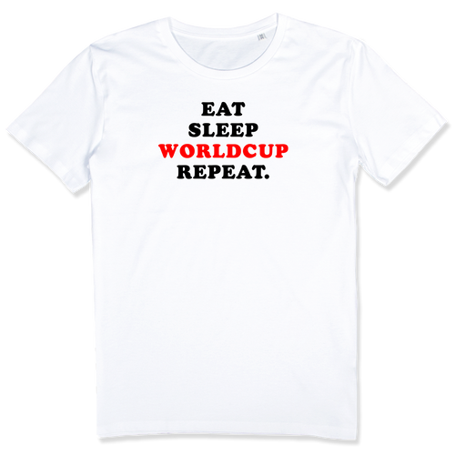 Eat, sleep, worldcup, reapeat