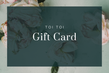 Load image into Gallery viewer, Toi Toi Gift Card