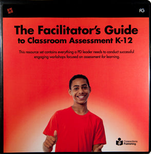 Facilitator's Guide to Classroom Assessment K-12