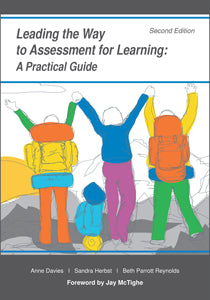 Leading the Way to Assessment for Learning: A Practical Guide