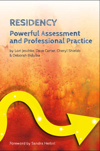 Residency: Powerful Assessment and Professional Practice