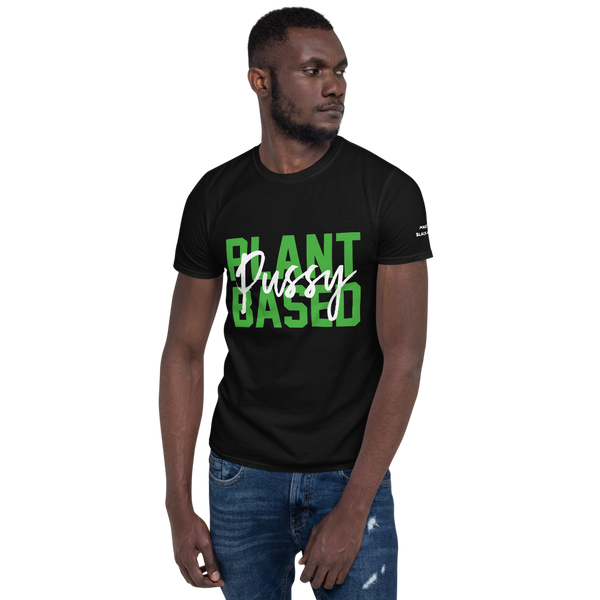 Plant Based Pussy T-Shirt