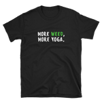 More Weed. More Yoga. T-Shirt