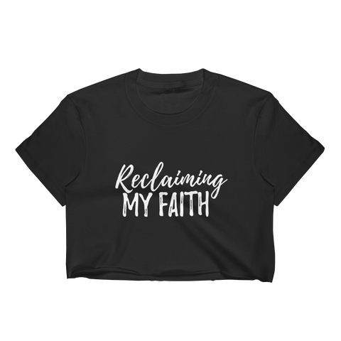 Reclaiming My Faith Crop Top