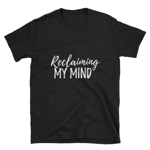 Reclaiming My Mind T-Shirt
