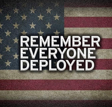 Load image into Gallery viewer, Remember Everyone Deployed