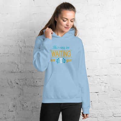 Blessing in Waiting On Ya | Hoodie - Christian Women Tees