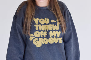 You Threw Off My Groove - Adult Sweater