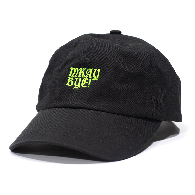 Mkay Bye Dad Cap - Black