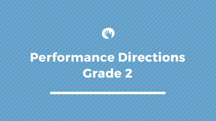 Grade 2 Performance Directions