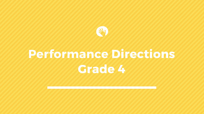 Grade 4 Performance Directions