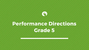 Grade 5 Performance Directions