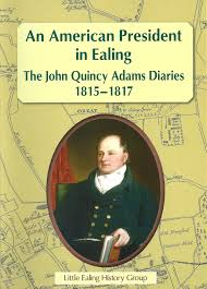 Book - An American President in Ealing: The John Quincy Adams Diaries 1815-1817