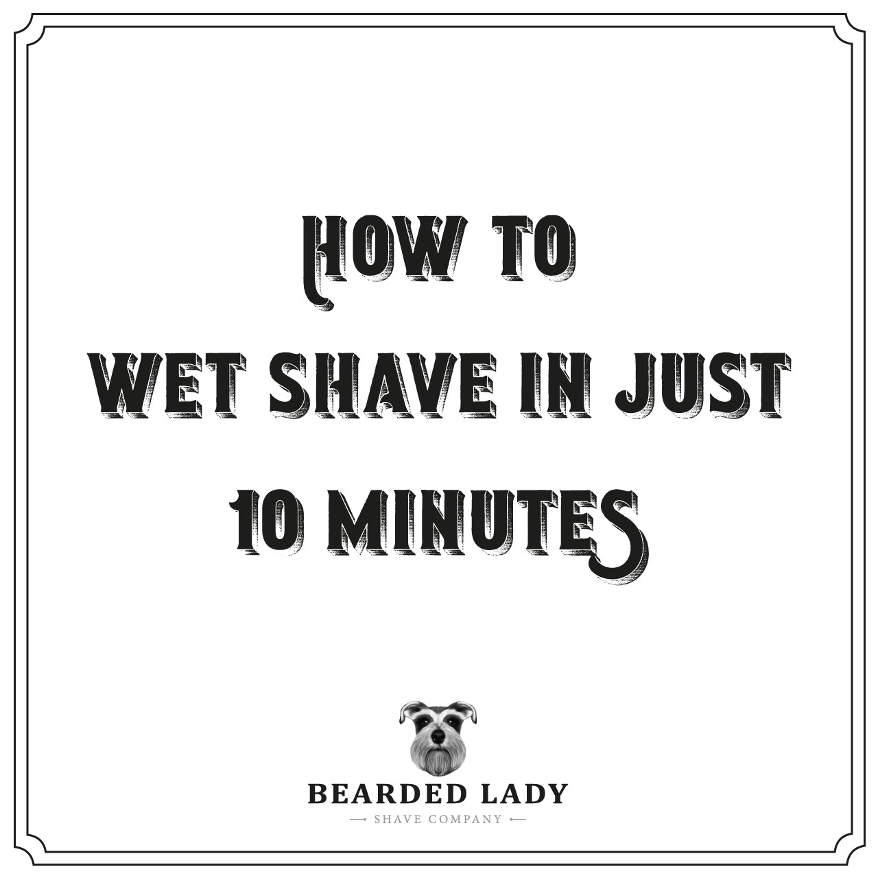 How to Wet Shave in Just 10 Minutes
