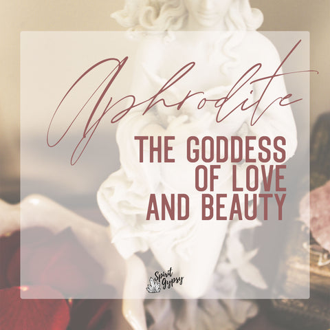 Aphrodite - The Goddess of Love and Beauty